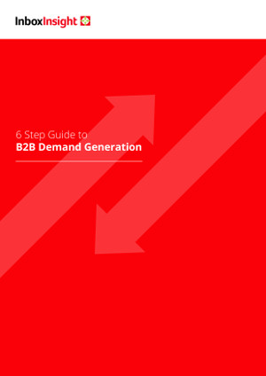 Six step guide to B2B Demand Generation