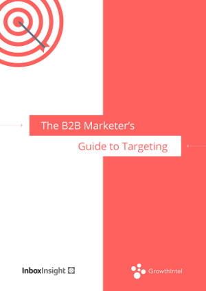 The B2B Marketers Guide To Targeting