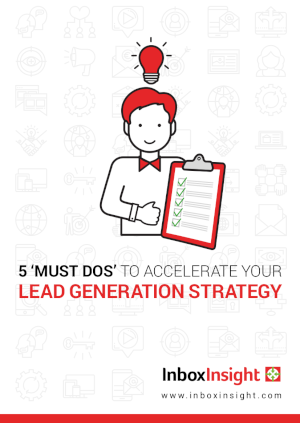 5 'Must Dos' to Accelerate Your Lead Generation Strategy