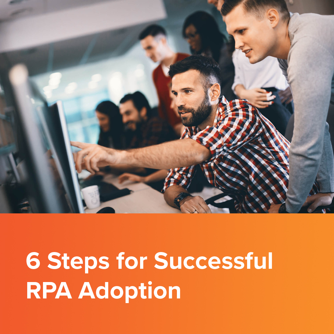 6 Steps for Successful RPA Adoption