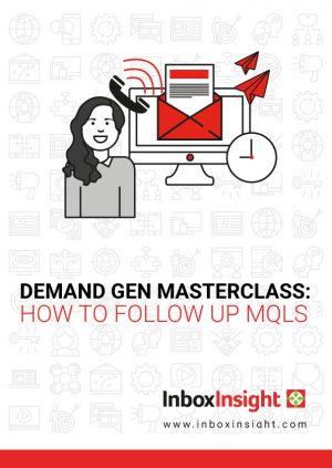 Demand Gen Masterclass: How to Follow Up MQLs