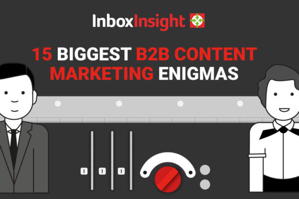 15 Biggest B2B Content Marketing Enigmas
